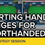Starting Hand Ranges for Shorthanded Games | Online Poker Strategy