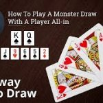 Poker Strategy: How To Play A Monster Draw With A Player All-in