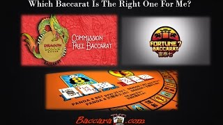 Dragon 7, Fortune 7, EZ Baccarat, Commission Free Baccarat, Which Is The Right Game For Me?