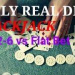 Daily Real Deal: Blackjack 6-deck 1-3-2-6 vs Flat Bet #1