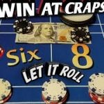 WIN at Craps with the most common numbers! THE 6 and 8 progression – Craps Strategy
