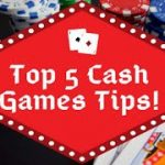 Top 5 poker cash games tips