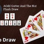 Poker Strategy: AQdd Gutter And The Nut Flush Draw