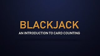 An Introduction to Counting Cards in Blackjack – Blackjack for Intermediate Players