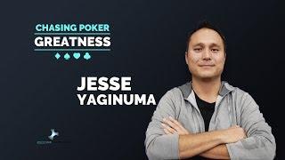 Jesse Yaginuma: A World Class Poker Combatant