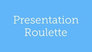 What is Presentation Roulette?