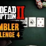 Red Dead Redemption 2 Gambler Challenge #4 Guide – Bust one Poker opponent out in each location