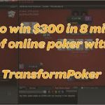 How To Win $300 In 8 minutes With Online Poker – TransformPoker In-Game Poker Strategy Part 1