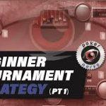 Online Poker Tournament Strategy for Beginners MTT Part 1