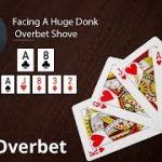 Poker Strategy: Facing A Huge Donk Overbet Shove