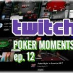 Twitch Poker Moments 2019 ep. 12