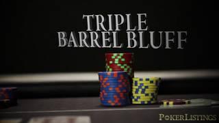 The Triple Barrel Bluff – Poker Strategy Power Moves