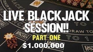 INSANE LIVE BLACKJACK SESSION!  PART ONE $1.000.000