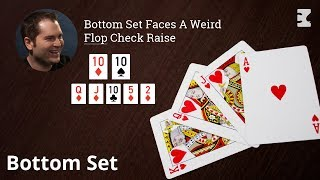 Poker Strategy: Bottom Set Faces A Weird Flop Check Raise