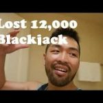 I've lost 12,000 playing blackjack Phap Bui