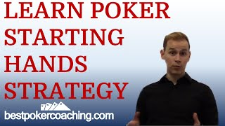 Learn Poker: Starting Hands Strategy