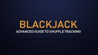 An Advanced Guide to Shuffle Tracking – Blackjack for Advanced Players