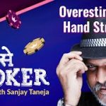 Overestimating Hand Strength | P se Poker