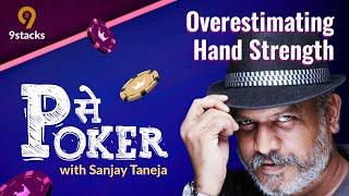 Overestimating Hand Strength | P se Poker