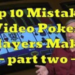 "Top 10 Mistakes Video Poker Players Make with Mike ""Wizard of Odds"" Shackleford – part two"