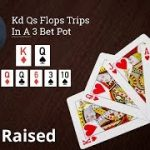 Poker Strategy: Flopped Trips In A 3 Bet Pot Gets Check Raised
