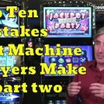 "Top 10 Mistakes Slot Machine Players Make with Mike ""Wizard of Odds"" Shackleford – part two"