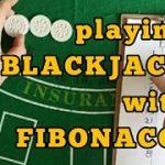 Playing Blackjack with Fibonacci