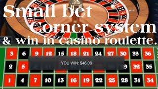 Small bet corner system & win in casino roulette.