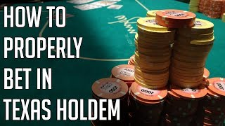 How To Properly Bet in Texas Holdem – Texas Holdem Poker Betting Strategy Tips –