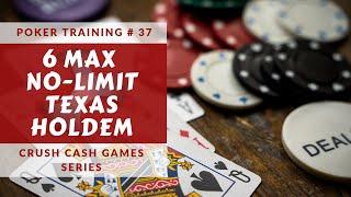 Poker Training: 6max No-Limit Texas Holdem Ep. 37 by Brad Wilson