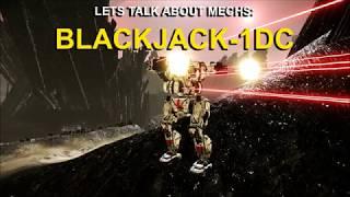 Lets talk about mechs: Blackjack -1DC | Mechwarrior Online gameplay & tips