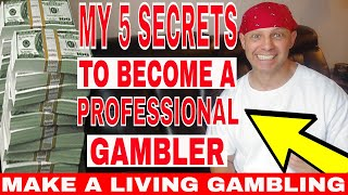 VIP High Roller Gives 5 Secrets To Become A Professional Gambler (How To Make A Living Gambling).