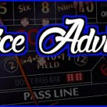 Dice Advice – New Series – Craps Strategy