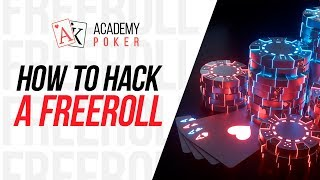 Tips for winning a freeroll from the Academy of Poker