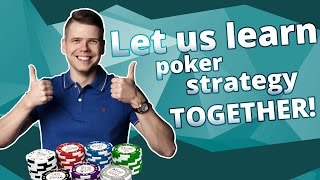 Let us learn poker strategy together! – My Poker Coaching Intro