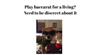You want to play baccarat for a living? These are things you need to know.