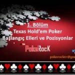Türkçe Texas Hold'em Poker Dersleri 1 – Başlangıç Elleri ve Pozisyonlar by PokeRocK
