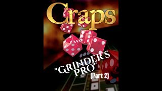 """$61 """"Grinder's Pro"""" Craps Betting Strategy (Part 2a)"""