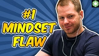 #1 Small Stakes Mindset Flaw of Poker Players