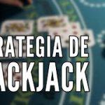 Guía de Blackjack: Estrategia