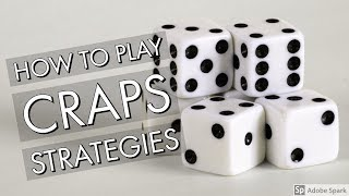 How To Play Craps Strategies – How To Play Craps Strategies