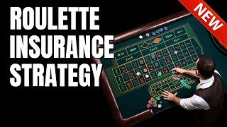 Roulette Insurance Strategy | Roulette strategy to win!