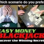 Easy Money Blackjack System Review – What Does It Take To Beat The House?