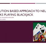 An Evolution-based Approach to Training Neural Networks to Play Blackjack