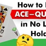 How to Play Ace-Queen in No Limit Hold'em Cash Game