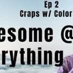 Be Awesome at Everything – Craps w/ Jeremy from Color Up