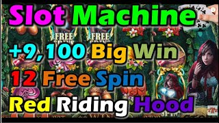SLOT MACHINE🎲 +9,100 Big Win 🎉 12 free spin 🎰 Red Riding Hood 🃏🎯