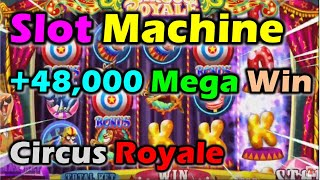 SLOT MACHINE🎲 +48,000 Mega Win🎴🃏 Circus Royale.🤩🎉🎰