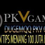 TRICK DAN TIPS MENANG 100 JUTA BANDARQ HANYA DI SITUS DUGEMQQ.LIVE