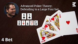 Advanced Poker Theory; Defending to a Large Four bet